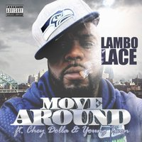 Move Around — Chey Dolla, Young Twon, Lambo Lace