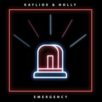 Emergency — Kayliox, Holly