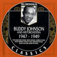 1947-1949 — Buddy Johnson