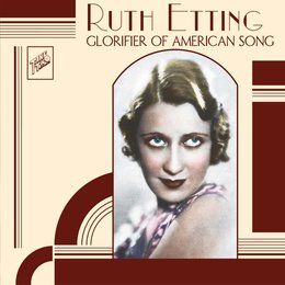 Ruth Etting: Glorifier of American Song — Ruth Etting