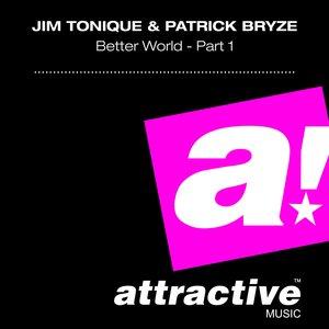 Jim Tonique, Patrick Bryze - Better World, Pt. 1
