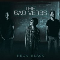 Neon Black — The Bad Verbs