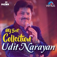 My Best Collection - Udit Narayan — Udit Narayan