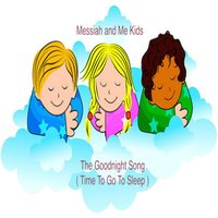 The Goodnight Song (Time to Go to Sleep) — Messiah and Me Kids