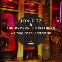 Waiting for the Weekend — Jon Fitz, The Peverell Brothers, Jon Fitz & The Peverell Brothers