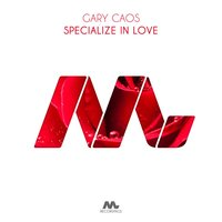 Specialize In Love — Gary Caos