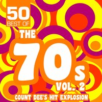 50 Best of the 70s, Vol. 2 — Count Dee's Hit Explosion