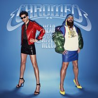 Head Over Heels — Chromeo
