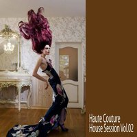 Haute Couture - House Session Vol.02 — сборник