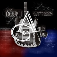 Standing on the Shoulders — Double A Blues Band
