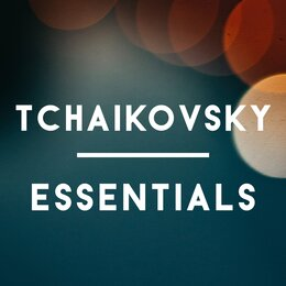 Tchaikovsky Essentials — Tchaikovsky, Peter Ilyitch Tchaikovsky, Pyotr Il'yich Tchaikovsky, Pyotr Ilyich Tchaikovsky, Classical Music: 50 of the Best, Пётр Ильич Чайковский, Classical Music: 50 of the Best
