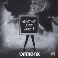 Give Me Some More — Bitmonx