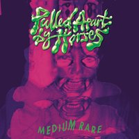 Medium Rare - EP — Pulled Apart By Horses