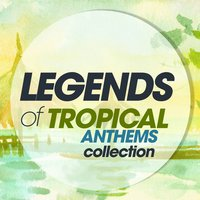 Legends of Tropical Anthems Collection — сборник