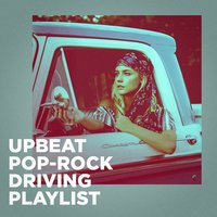 Upbeat Pop-Rock Driving Playlist — Ultimate Pop Hits, Ultimate Pop Hits!, The Popstar Band