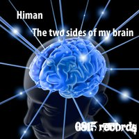 The Two Sides Of My Brain — Himan