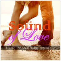 The Sound of Love: Music for Your Sweet Moments — сборник