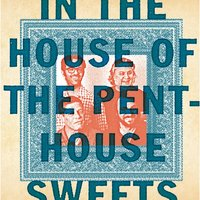 In the House of the Penthouse Sweets — PentHouse Sweets