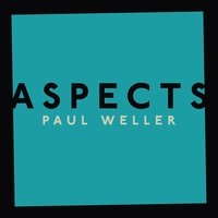 Aspects — Paul Weller