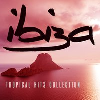 Ibiza Tropical Hits Collection — сборник