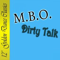 Dirty Talk — M.O.B., M.B.O.