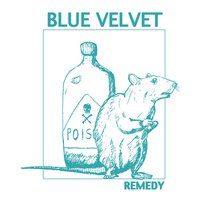 Remedy — Blue Velvet