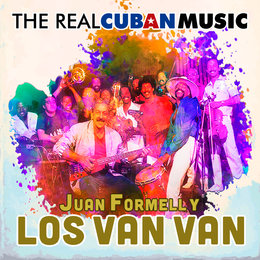 The Real Cuban Music — Los Van Van, Juan Formell