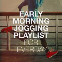 Early Morning Jogging Playlist for Everday — #1 Hits