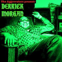 The Aggrovators Present Derrick Morgan — Derrick Morgan