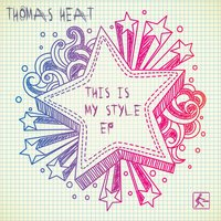 This Is My Style EP — Thomas Heat