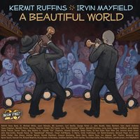 A Beautiful World — Kermit Ruffins, Irvin Mayfield, Kermit Ruffins • Irvin Mayfield