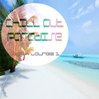 Chill Out Paradise Vol.1 — сборник