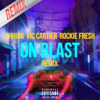 On Blast — Rockie Fresh, Chhina, Vic Cartier