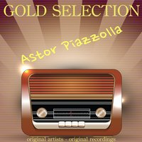 Gold Selection — Астор Пьяццолла