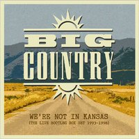 We're Not in Kansas the Live Bootleg 1993 - 1998 — Big Country