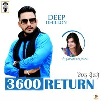 3600 Return — Deep Dhillon, Jaismeen Jassi