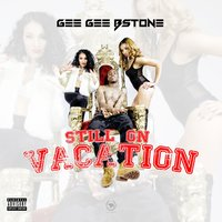 Still On Vacation - Single — Gee Gee Bstone