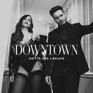 Anitta, Anitta and J Balvin - Downtown