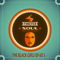 "Forever Soul ""the Black Girls of 60's"" — сборник"