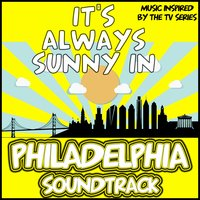 It's Always Sunny in Philadelphia Soundtrack (Music Inspired by the TV Series) — сборник