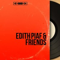 Edith Piaf & Friends — сборник