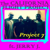 Project 7 — The California Flight Project, ft. Jerry J, The California Flight Project, ft. Jerry J, The California Flight Project feat. Jerry J