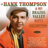 The Hank Thompson Collection 1946-62 — Hank Thompson & His Brazos Valley Boys