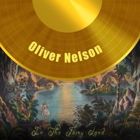 In The Fairy Land — Oliver Nelson