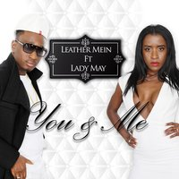 You & Me — Lady May, Leather Mein