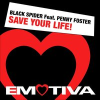 Save Your Life! — Black Spider, Penny Foster