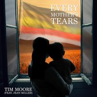 Every Mother's Tears — Tim Moore