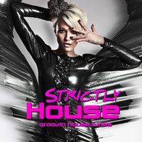 Strictly House - Groovin House Tunes — сборник