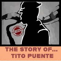 The Story Of... Tito Puente — сборник