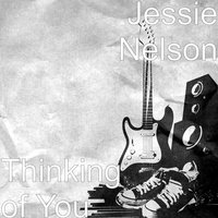 Thinking of You — Jessie Nelson